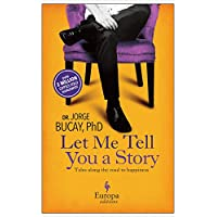 Let Me Tell You a Story: Tales Along the Road to Happiness