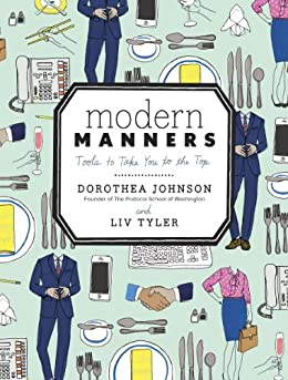 Modern Manners: Tools to Take You to the Top by [Johnson, Dorothea, Tyler, Liv]