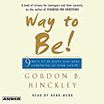 Way to Be! 9 Rules for Living the Good Life | Gordon B. Hinckley