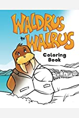 Waldrus the Walrus Coloring Book (Marvelous Menagerie) Paperback