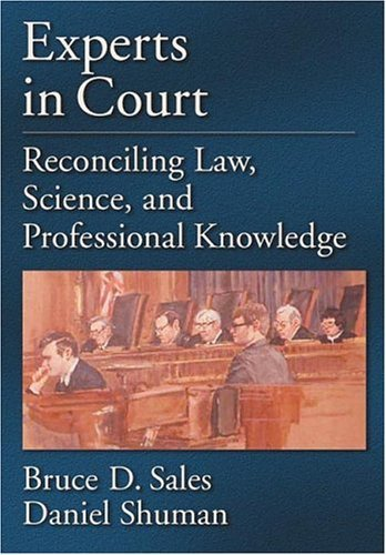 Download By Bruce Dennis Sales Experts In Court: Reconciling Law, Science, And Professional Knowledge (Law and Public Policy: Psych (1st Frist Edition) [Hardcover] ebook