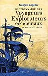 Dictionnaire des voyageurs et explorateurs occidentaux : Du XIIIe au XXe siècle par Angelier