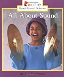 All about Sound (Rookie Read-About Science (Paperback))
