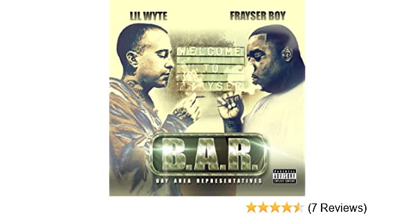B.A.R. (Bay Area Representatives) [Explicit] by Lil Wyte & Frayser Boy on Amazon Music - Amazon.com
