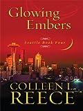 Glowing Embers, Colleen Reece, 1410411761