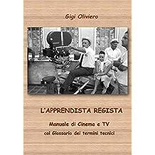 Manuale di Cinema e TV - Glossario dei termini tecnici (Italian Edition)