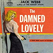 The Damned Lovely | Jack Webb