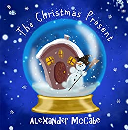 The Christmas Present by [McCabe, Alexander]