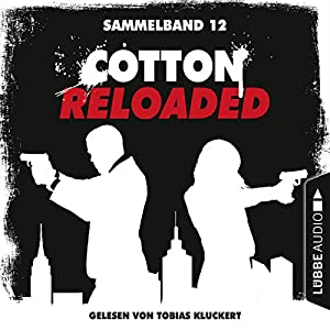 Cotton Reloaded - Sammelband 12 (Cotton Reloaded 34-36) Hörbuch