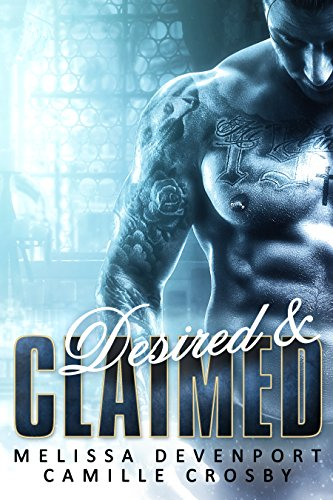 R.E.A.D Desired & Claimed: A Daddy's Best Friend Romance (Forbidden Passion Book 3) [Z.I.P]