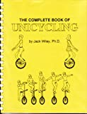 The Complete Book of Unicycling, Jack Wiley, 0913999059