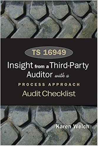 TS 16949 Insights From A Third Party Auditor With Process Approach Audit Checklist Karen Welch 9780873896542 Amazon Books