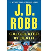 [ CALCULATED IN DEATH BY ROBB, J. D.](AUTHOR)HARDBACK