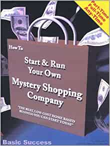 How to Start and Run Your Own Mystery Shopping Company