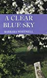 A Clear Blue Sky, Barbara Whitnell, 0786206381