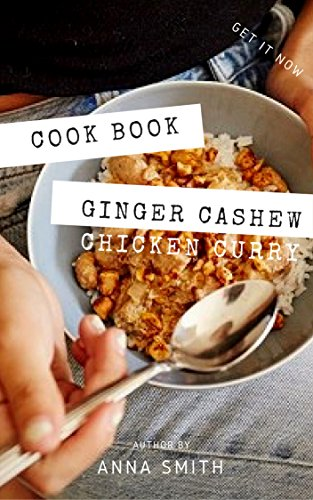 Easy Ginger Cashew Chicken Curry || Recipe Book