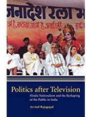Politics after Television: Hindu Nationalism and the Reshaping of the Public in India