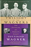Twilight of the Wagners, Gottfried Wagner, 0312264046