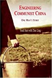 img - for Engineering Communist China. Triumphs and Prevarications by Youli Sun (2003-12-03) book / textbook / text book