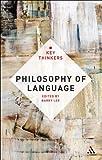 Philosophy of Language : The Key Thinkers, , 1441178864