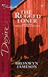 The Rugged Loner, Bronwyn Jameson, 0373766661