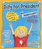 Dilly for President, Cynthia L. Copeland, 0761324429