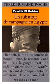 Un substitut de campagne en Egypte : Journal d'un substitut de procureur égyptien par El Hakim