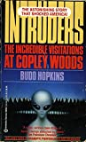 img - for Intruders: The Incredible Visitations at Copley Woods byBud Hopkins book / textbook / text book