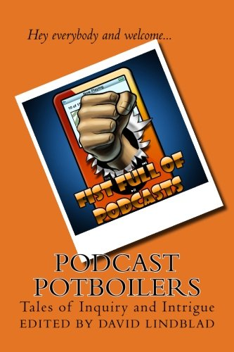 Podcast Potboilers: Tales of Inquiry and Intrigue