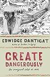 Create Dangerously, Edwidge Danticat, 0691140189