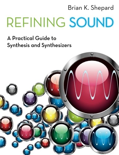Refining+Sound%3A+A+Practical+Guide+To+Synthesis+And+Synthesizers