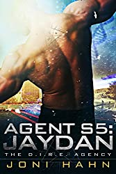 Agent S5: Jaydan (DIRE Agency Series #5) (The D.I.R.E. Agency)