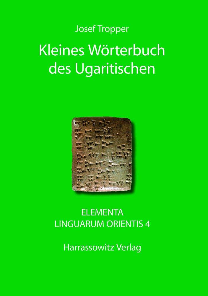 Kleines Wörterbuch des Ugaritischen (Elementa Linguarum Orientis)