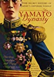 The Yamato Dynasty, Sterling Seagrave and Peggy Seagrave, 0767904966