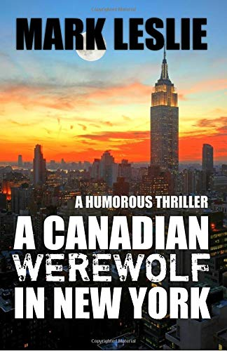 A Canadian Werewolf in New York (Volume 1) PDF