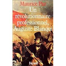 UN RÉVOLUTIONNAIRE PROFESSIONNEL AUGUSTE BLANQUI