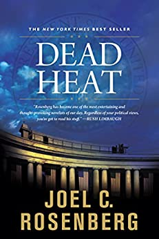 Dead Heat (The Last Jihad series Book 5) by [Rosenberg, Joel C.]