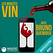 Philovino, l'amour du vin sincère (Les Minutes Vin 1) | Bruno Quenioux,  Moustic The Audio Agency