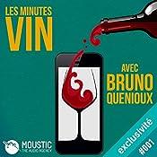 Philovino, l'amour du vin sincère (Les Minutes Vin 1) | Bruno Quenioux,  Moustic The Audio Agency