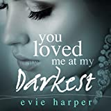 Bargain Audio Book - You Loved Me at My Darkest