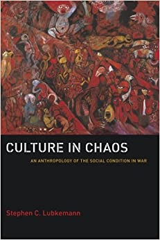 Book Culture in Chaos: An Anthropology of the Social Condition in War by Stephen C. Lubkemann (2008-01-01)