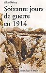 Soixante jours de guerre en 1914 par Barbey