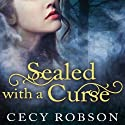 Sealed with a Curse: A Weird Good Girls Novel, Book 1 Audiobook by Cecy Robson Narrated by Renée Chambliss