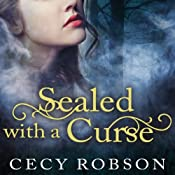Sealed with a Curse: A Weird Good Girls Novel, Book 1 | Cecy Robson