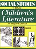 Social Studies Through Children's Literature, Anthony D. Fredericks, 0872879704