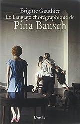 Le Langage chorégraphique de Pina Bausch