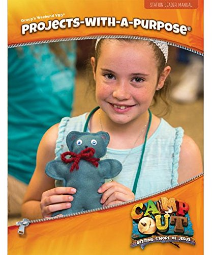 Camp Out Projects-With-A-Purpose Leader Manual (Group Weekend Vbs -