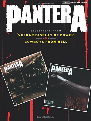 Pantera Selections From Vulgar Display Of Power And Cowboys From Hell Auth Gtr Tb (Authentic Guitar-Tab Editions)