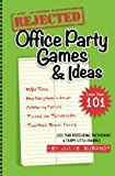 Rejected Office Party Games & Ideas
