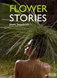 Flower Stories, Jouni Seppanen, 9058561917